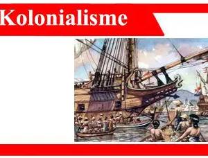 Kolonialisme adalah: definisi, jenis, akibat, tujuan