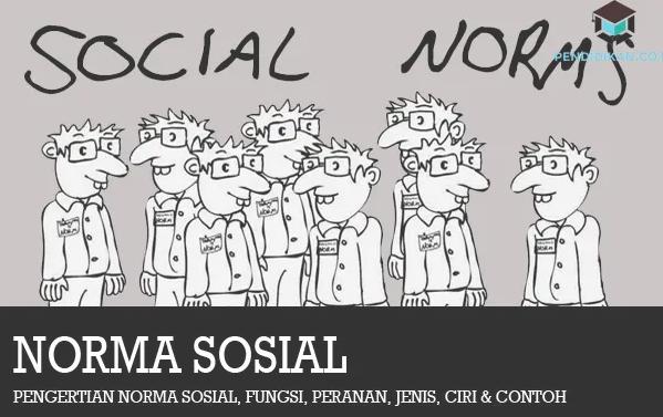 Norma Sosial – Pengertian, Ciri-ciri, Fungsi, Jenis, Contoh