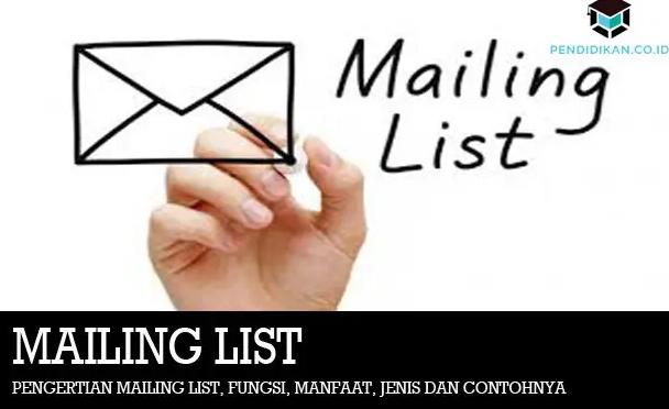Pengertian Mailing List, Fungsi, Manfaat, Jenis dan Contoh